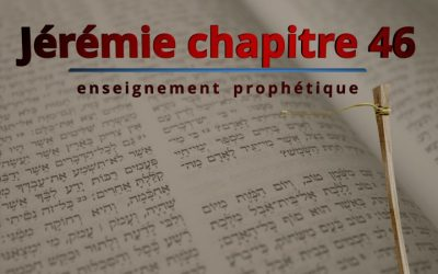 Enseignement prophétique – Jérémie chapitre 46