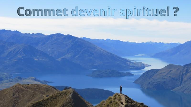 Comment devenir spirituel ? – Pau (8 vidéos)