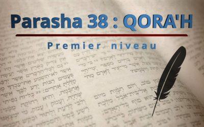 Parasha 38 : QORA'H (Koré) – Premier niveau